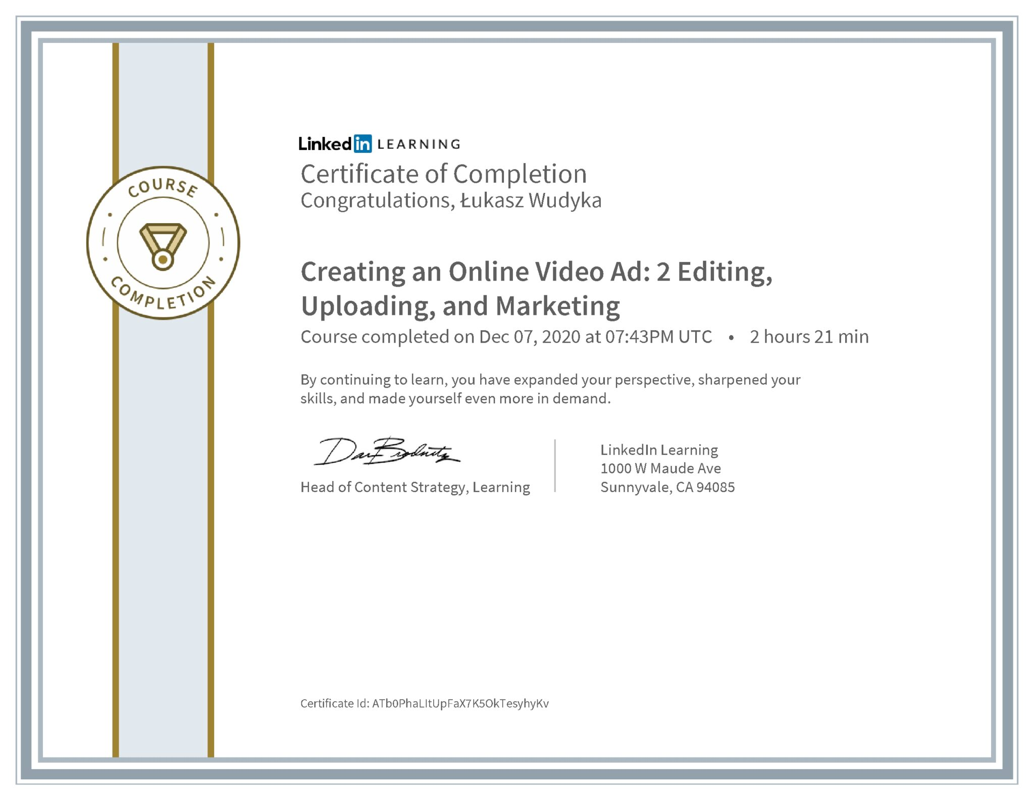 Łukasz Wudyka certyfikat LinkedIn Creating an Online Video Ad: 2 Editing, Uploading, and Marketing