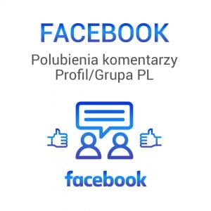 FACEBOOK Polubienia Komentarzy Profil / Grupa PL