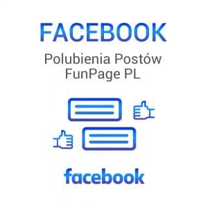 FACEBOOK Polubienia Postów FanPage PL