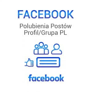 FACEBOOK Polubienia Postów Profil / Grupa PL