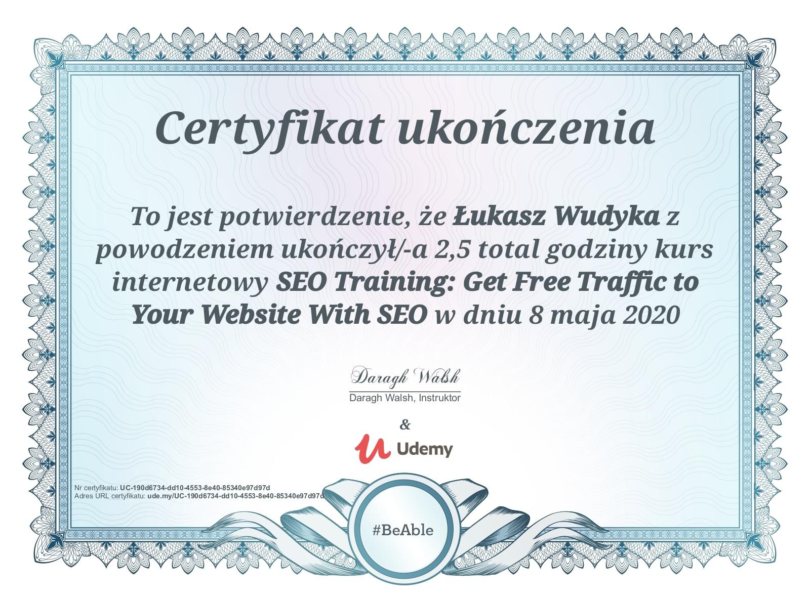 Łukasz Wudyka certyfikat UDEMY - SEO Trening: Get Free Traffic to Your Website With SEO