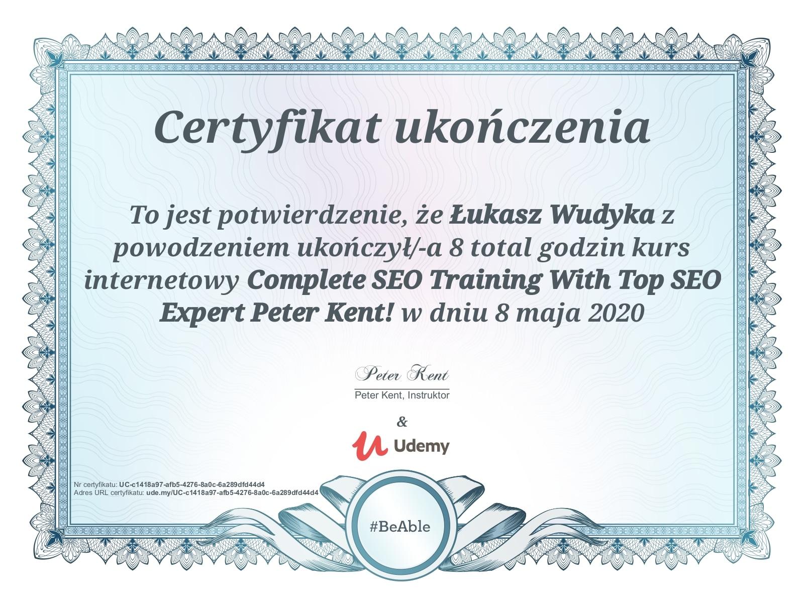 Łukasz Wudyka certyfikat UDEMY - Complete SEO Traning With Top SEO Expert Peter Kent